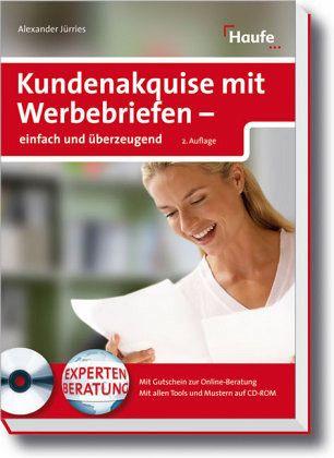 Kundenakquise mit Werbebriefen - einfach und überzeugend - Jürries, Alexander