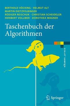 Taschenbuch der Algorithmen - Vöcking, Berthold / Alt, Helmut / Dietzfelbinger, Martin / Reischuk, Rüdiger / Scheideler, Christian / Vollmer, Heribert / Wagner, Dorothea (Hrsg.)
