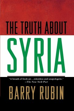 The Truth about Syria - Rubin, Barry