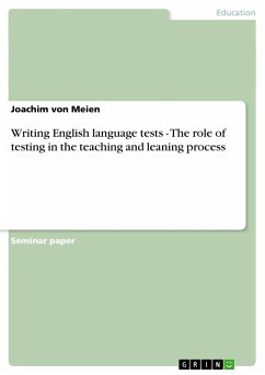 Writing English language tests - The role of testing in the teaching and leaning process