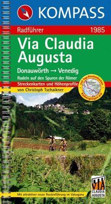 Kompass Radführer Via Claudia Augusta - Tschaikner, Christoph