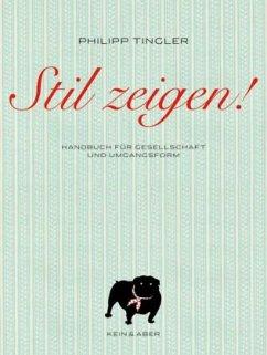 Stil zeigen! - Tingler, Philipp