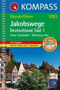 Jakobswege Deutschland Süd 1 - Ernst, Klaus; Harnach, Falco J.