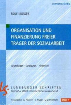 Organisation und Finazierung freier Träger der Sozialarbeit - Krüger, Rolf