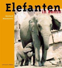 Elefanten in Berlin - Blaszkiewitz, Bernhard