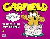 Trimm dich mit Torten / Garfield Bd.5