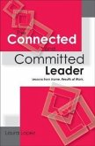 The Connected and Committed Leader: Lessons from Home, Results at Work