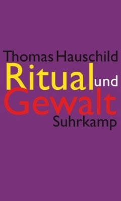 Ritual und Gewalt - Hauschild, Thomas