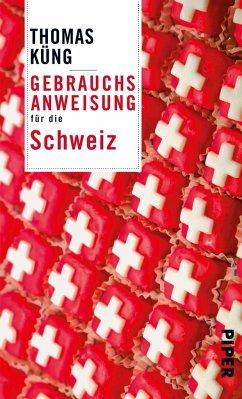 Gebrauchsanweisung für die Schweiz - Küng, Thomas