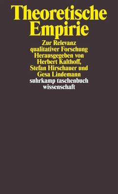 Theoretische Empirie - Kalthoff, Herbert / Hirschauer, Stefan / Lindemann, Gesa (Hrsg.)