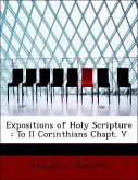 Expositions of Holy Scripture : To II Corinthians Chapt. V