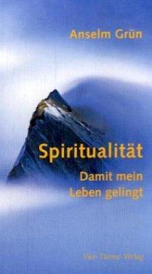 Spiritualität, Damit mein Leben gelingt - Grün, Anselm