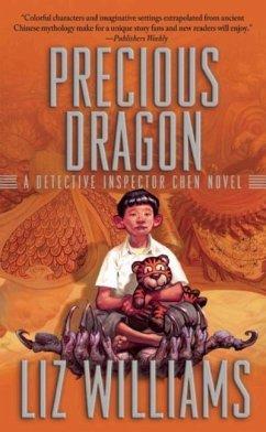 Precious Dragon: The Detective Inspector Chen Novels, Book Three - Williams, Liz