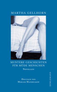 Muntere Geschichten für müde Menschen - Gellhorn, Martha