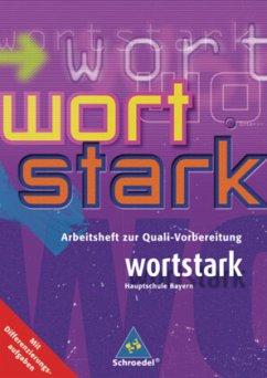 Arbeitsheft zur Quali-Vorbereitung / Wortstark, Ausgabe Hauptschule Bayern