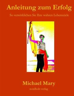 Anleitung zum Erfolg - Mary, Michael