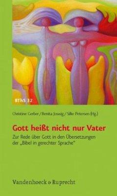 Gott heißt nicht nur Vater - Gerber, Christine / Joswig, Benita / Petersen, Silke (Hrsg.)