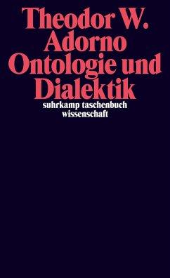 Ontologie und Dialektik - Adorno, Theodor W.