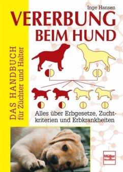 Vererbung beim Hund - Hansen, Inge