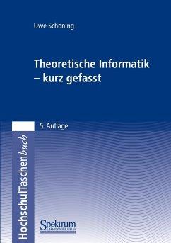 Theoretische Informatik - kurz gefasst - Schöning, Uwe