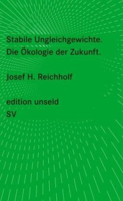 Stabile Ungleichgewichte - Reichholf, Josef H.