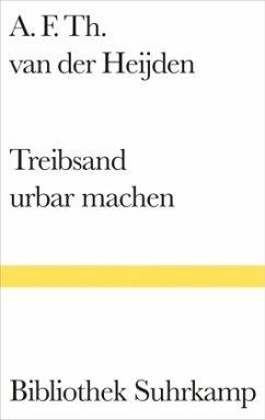 Treibsand urbar machen - Heijden, Adrianus Fr. Th. van der