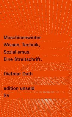 Maschinenwinter - Wissen, Technik, Sozialismus - Dath, Dietmar