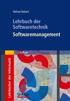Lehrbuch der Softwaretechnik: Softwaremanagement - Balzert, Helmut Balzert, Helmut