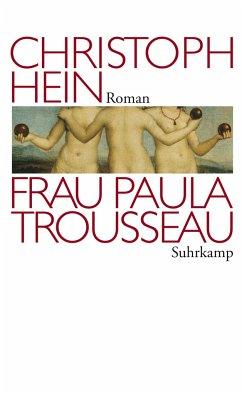 Frau Paula Trousseau - Hein, Christoph