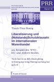 Liberalisierung und (Notstands)Schutzklauseln im internationalen Warenhandel