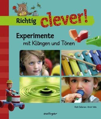 Experimente mit Klängen und Tönen / Richtig clever!