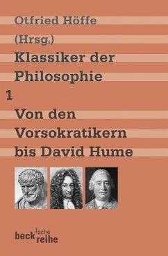 Klassiker der Philosophie 1: Von den Vorsokratikern bis David Hume - Höffe, Otfried (Hrsg.)