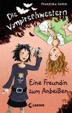 Eine Freundin zum Anbeißen / Die Vampirschwestern Bd.1