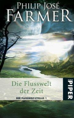 Die Flusswelt der Zeit / Der Flusswelt Zyklus Bd.1 - Farmer, Philip José