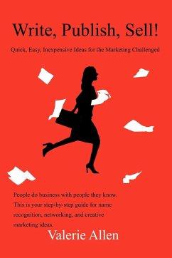 Write, Publish, Sell! - Allen, Valerie
