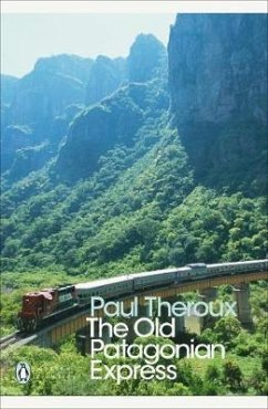 The Old Patagonian Express - Theroux, Paul