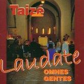 Taizé: Laudate Omnes Gentes