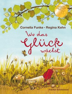 Wo das Glück wächst - Funke, Cornelia; Kehn, Regina