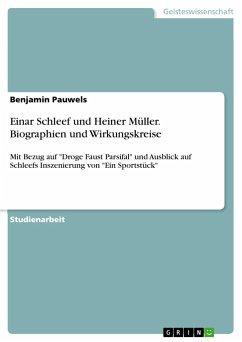 Einar Schleef und Heiner Müller. Biographien und Wirkungskreise