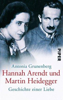 Hannah Arendt und Martin Heidegger - Grunenberg, Antonia