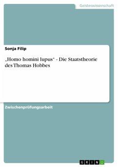 """Homo homini lupus"" - Die Staatstheorie des Thomas Hobbes"