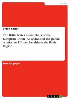 The Baltic States as members of the European Union - An analysis of the public opinion to EU membership in the Baltic Region