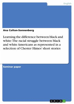 Learning the difference between black and white: The racial struggle between black and white Americans as represented in a selection of Chester Himes' short stories