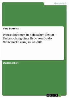 Phraseologismen in politischen Texten - Untersuchung einer Rede von Guido Westerwelle vom Januar 2004