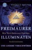 Freimaurer, Illuminaten und andere Verschwörer