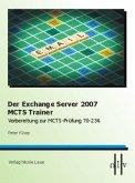 Der Exchange Server 2007 MCTS Trainer - Vorbereitung zum MCTS-Prüfung 70-236