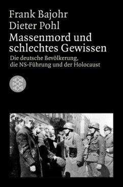Massenmord und schlechtes Gewissen - Bajohr, Frank; Pohl, Dieter