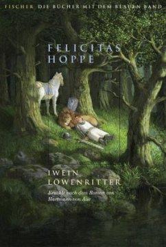 Iwein Löwenritter - Hoppe, Felicitas