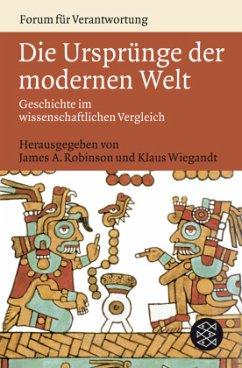 Die Ursprünge der modernen Welt - Wiegandt, Klaus (Hrsg.)