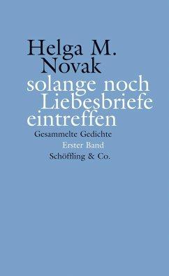 solange noch Liebesbriefe eintreffen - Novak, Helga M.